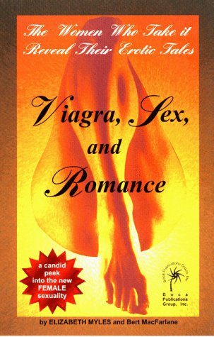 9780965958318: Viagra, Sex, and Romance: The Women Who Take It Reveal Their Erotic Tales