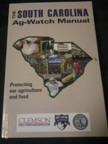9780965958363: The South Carolina Ag-Watch Manual: Protecting Our Agriculture & Food