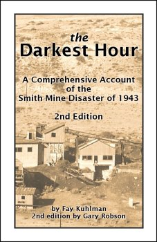 9780965960915: The Darkest Hour: A Comprehensive Account of the Smith Mine Disaster of 1943