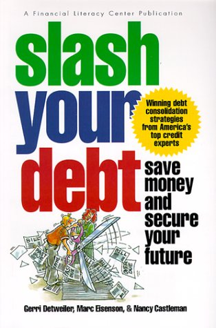9780965963831: Slash Your Debt: Save Money and Secure Your Future