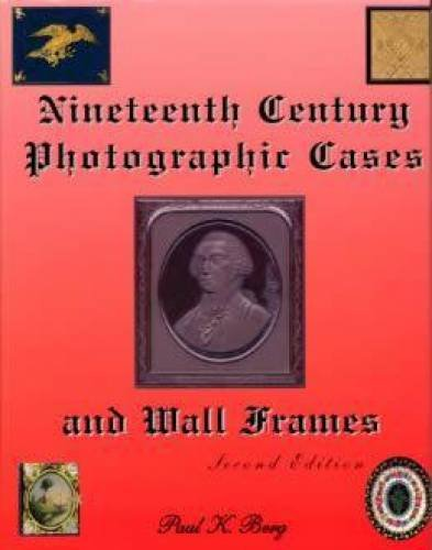 9780965967013: Nineteenth Century Photographic Cases and Wall Frames