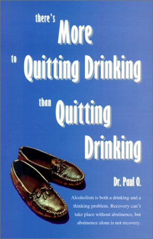 9780965967204: There's More to Quitting Drinking Than Quitting Drinking