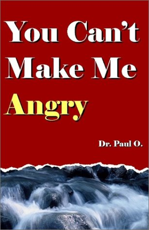 9780965967211: You Can't Make Me Angry