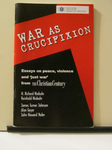 War As Crucifixion Essays On Peace Violence And   War As Crucifixion Essays On Peace Violence And Just War  From