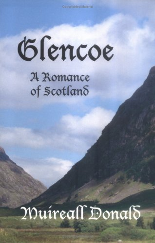 9780965970136: Glencoe, A Romance of Scotland