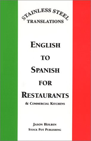 9780965971706: Stainless Steel Translations...English to Spanish for Restaurants and Commercial Kitchens