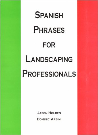 9780965971713: Spanish Phrases for Landscaping Professionals (English and Spanish Edition)