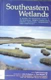 9780965972604: Southeastern wetlands: A guide to selected sites in Georgia, North Carolina, South Carolina, Tennessee, and Kentucky