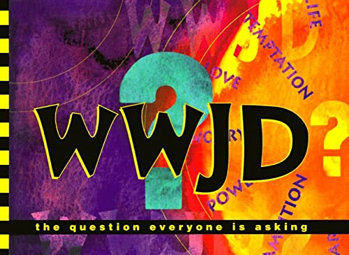 Wwjd?: The Question Everyone Is Asking: Bickel, Bruce; Jantz,