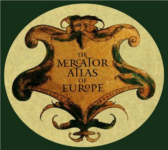 The Mercator Atlas of Europe: Facsimile of the Maps by Gerardus Mercator Contained in the Atlas o...