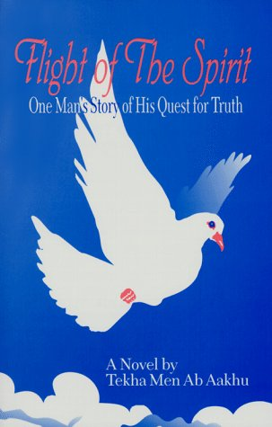 9780965974509: Flight of the Spirit: One Man's Story of His Quest for Truth