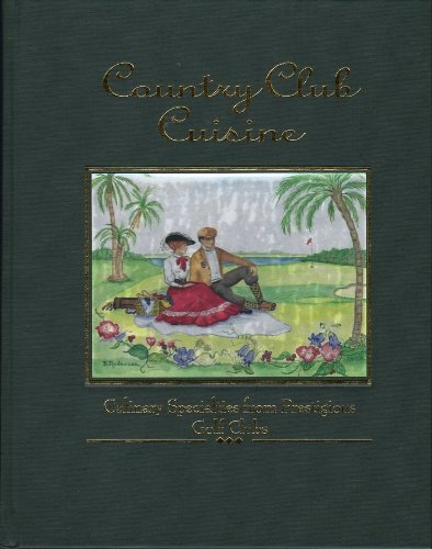 9780965974707: Country Club Cuisine culinary specialties from prestigious golf clubs