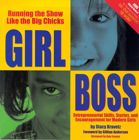 9780965975421: Girl Boss: Running the Show Like the Big Chicks : Entrepreneurial Skills, Stories, and Encouragement for Modern Girls