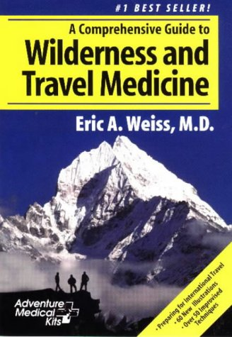 9780965976800: Comprehensive Guide to Wilderness and Travel Medicine (Adventure Medical Kits First Aid and Operations Manual)