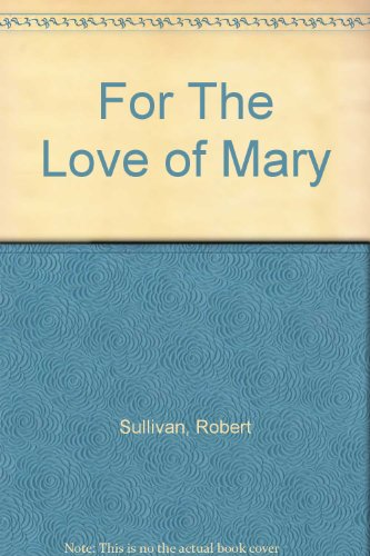 9780965977005: For The Love of Mary