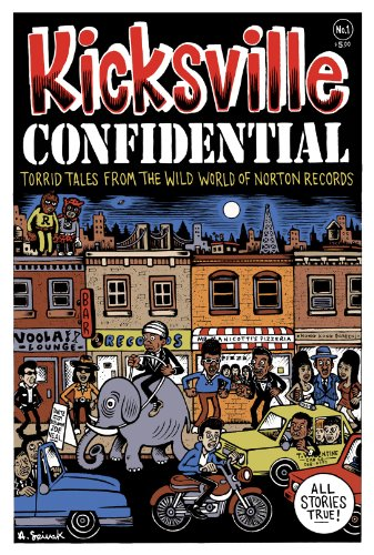 9780965977746: Kicksville Confidential (Torrid tales From The Wild World Of Norton Records)