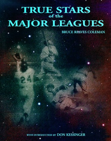 TRUE STARS OF THE MAJOR LEAGUES