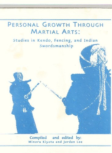 9780965980104: Personal Growth Through Martial Arts: Studies in Kendo, Fencing, and Indian Swordsmanship
