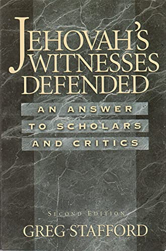 9780965981484: Jehovah's Witnesses Defended: An Answer to Scholars and Critics, 2nd Edition