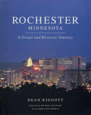 9780965987530: Rochester, Minnesota: A Visual and Historic Journey