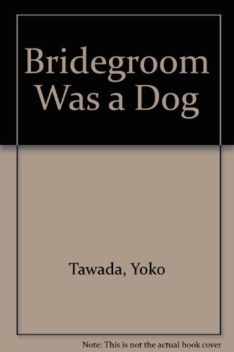 9780965988131: Bridegroom Was a Dog