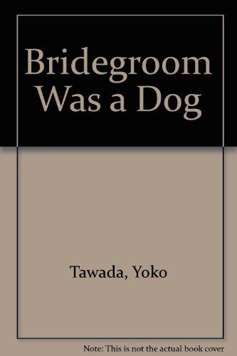 9780965988131: Bridegroom Was a Dog