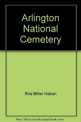 9780965988216: Arlington National Cemetery, A Walk in a Time Capsule