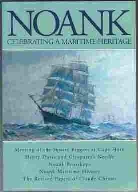 Noank: Celebrating a Maritime Heritage: Meeting of the Square Riggers at Cape Horn, Henry Davis and...