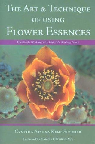9780965990011: The Art & Technique of Using Flower Essences