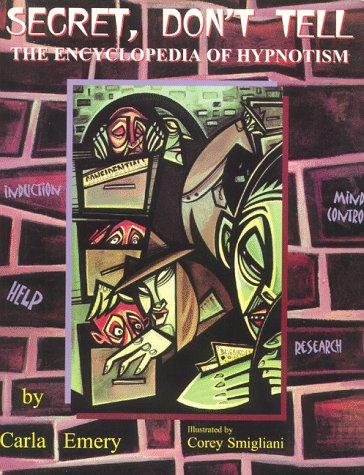 9780965993036: Secret, Don't Tell: The Encyclopedia of Hypnotism