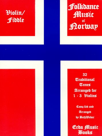 9780965994279: Folk Dance Music of Norway: 32 Traditional Tunes Arranged for 1-3 Violins, Fiddles