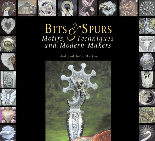 9780965994743: Bits & Spurs: Motifs, Techniques and Modern Makers