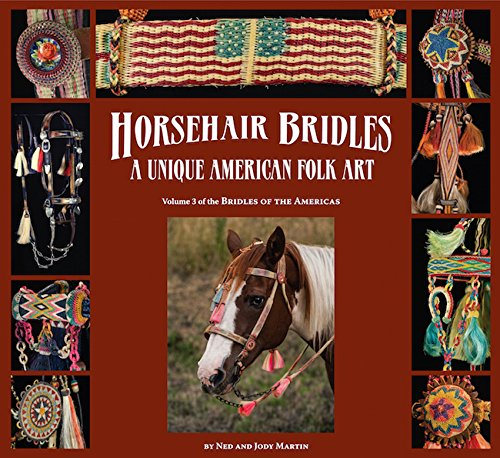 Horsehair Bridles, A Unique American Folk Art: Ned and Jody