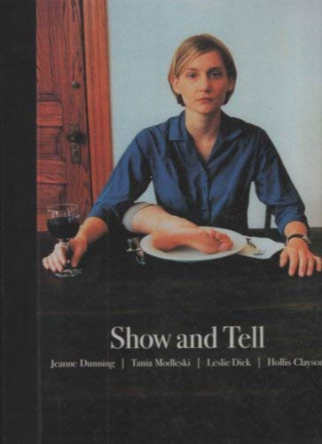 Show and Tell. Jeanne Dunning; Tania Modleski;