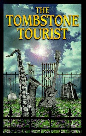 THE TOMBSTONE TOURIST Musicians (Signed): Stanton, Scott