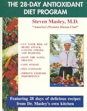 The 28-Day Antioxidant Diet Program: Steven Masley
