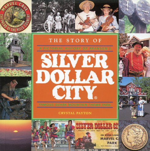 9780965998307: The story of Silver Dollar City: A pictorial history of Branson's famous Ozark Mountain village theme park