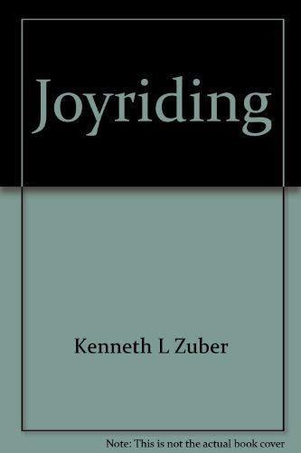 Joyriding : A Practical Manual for Learning: Kenneth L. Zuber