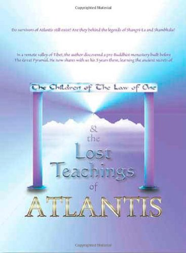 9780966001532: The Children of the Law of One & the Lost Teachings of Atlantis
