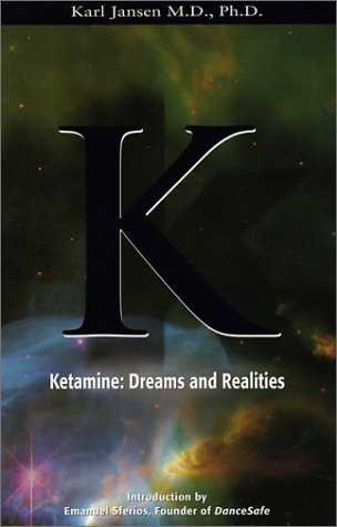Ketamine : Dreams and Realities: Karl Jansen