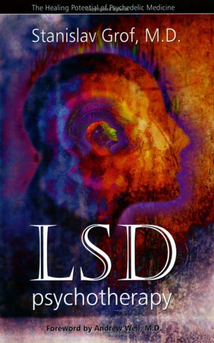 LSD Psychotherapy - The Healing Potential of Psychedelic Medicine