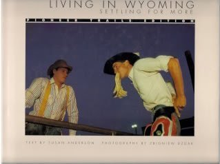 Living in Wyoming Settling for More : Susan Anderson