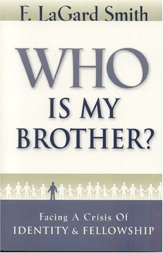 Who Is My Brother?: F. LaGard Smith