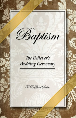 9780966006018: Baptism - The Believer's Wedding Ceremony