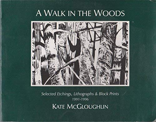 A Walk in the Woods: selected etchings,: McGloughlin, Kate