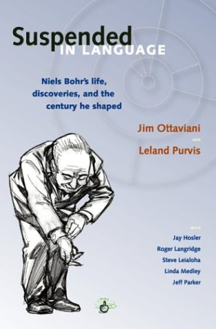 9780966010657: Suspended In Language : Niels Bohr's Life, Discoveries, And The Century He Shaped