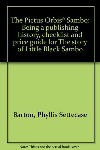 Pictus Orbis Sambo A Publishing History, Check: Barton, Phyllis Settecase