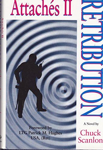 Attaches II, retribution: A novel: Charles Frances Scanlon