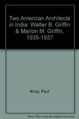 Two American Architects in India: Walter B.: Paul Kruty, Paul