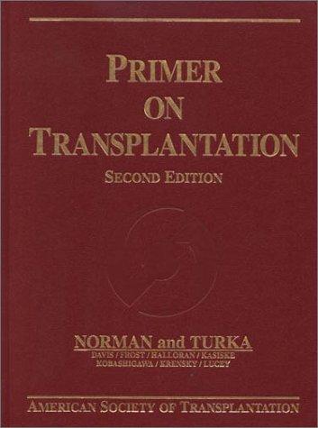 Primer on Transplantation: Norman, Doug, Turka,